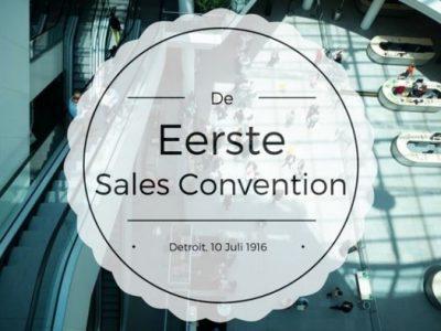 De Eerste Sales Conventie OOIT. – Detroit, 10 Juli 1916