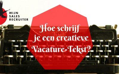 Hoe schrijf je een creatieve vacaturetekst? Alles wat je moet weten!